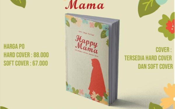 Happy Mama, Kunci lahirnya Generasi Mulia